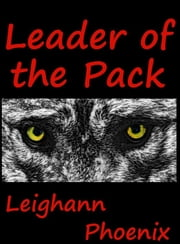 Leader of the Pack ebook by Leighann Phoenix