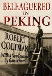 Beleaguered in Peking ebook by Coltman, Robert Jr.