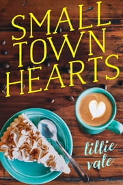 Small Town Hearts ebook by Lillie Vale