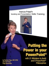 Putting The Power In Your PowerPoint® - With 21 Mistakes To Avoid And 9 PowerPoint Philosophies ebook by Patricia Fripp,Jim Prost