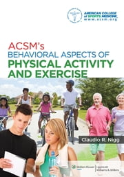 ACSM's Behavioral Aspects of Physical Activity and Exercise ebook by American College of Sports Medicine