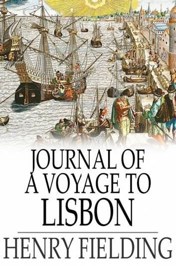 Journal of a Voyage to Lisbon - Volume I ebook by Henry Fielding
