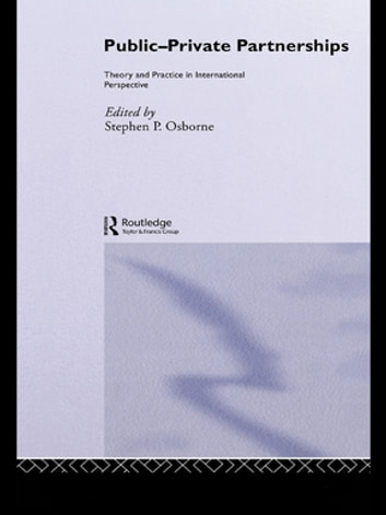 Public-Private Partnerships - Theory and Practice in International Perspective ebook by Stephen Osborne