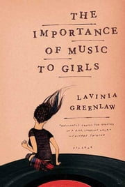The Importance of Music to Girls ebook by Lavinia Greenlaw