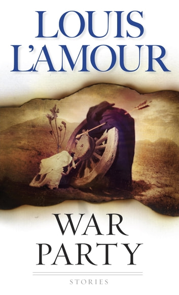 War Party - Stories ebook by Louis L'Amour