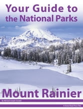 Your Guide to Mount Rainier National Park ebook by Michael Joseph Oswald