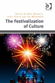 The Festivalization of Culture ebook by Dr Ian Woodward,Dr Jodie Taylor,Professor Andy Bennett