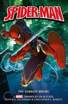 Marvel classic novels - Spider-Man: - The Darkest Hours Omnibus ebook by
