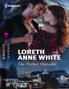 The Perfect Outsider ebook by Loreth Anne White