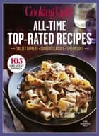 COOKING LIGHT All-Time Top Rated Recipes - Skillet Suppers-Comfort Classics-Speedy Sides ebook by The Editors of Cooking Light