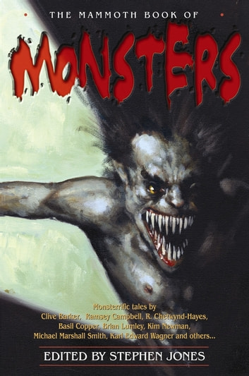 The Mammoth Book of Monsters ebook by Stephen Jones
