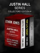 Justin Hall Series Collectors' Edition # 1 ebook by Ethan Jones
