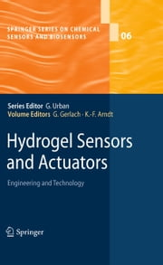 Hydrogel Sensors and Actuators - Engineering and Technology ebook by Gerald Gerlach,K.-F. Arndt