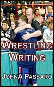 Wrestling Writing ebook by JohnA Passaro