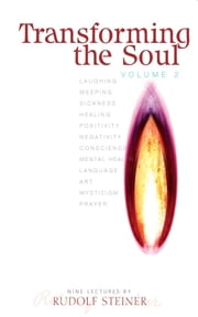 Transforming the Soul Vol 2 ebook by Rudolf Steiner,P. Wehrle