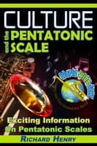 Culture and the Pentatonic Scale ebook by Richard Henry