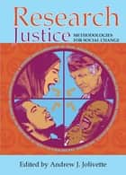 Research Justice - Methodologies for social change ebook by Jolivette, Andrew J