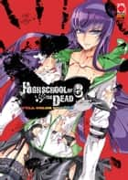 Highschool of the Dead: La scuola dei morti viventi - Full Color Edition 6 (Manga) ebook by Shouji Sato, Daisuke Sato