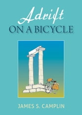 Adrift On A Bicycle ebook by James S. Camplin