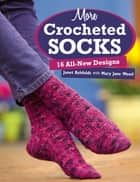 More Crocheted Socks ebook by Janet Rehfeldt