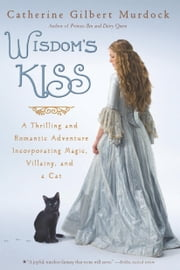 Wisdom's Kiss ebook by Catherine Gilbert Murdock