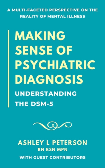 Making Sense of Psychiatric Diagnosis - Understanding the DSM-5 ebook by Ashley L. Peterson