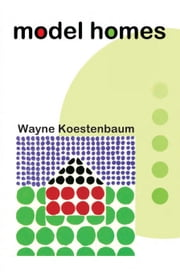 Model Homes ebook by Wayne Koestenbaum