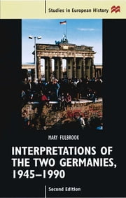 Interpretations of the Two Germanies, 1945-1990 ebook by Mary Fulbrook,Roy Porter