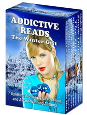 Addictive Reads: The Winter Gift Box Set - 7 Uplifting Stories by Best-Selling and Award-Winning Authors ebook by Tamara Ward, Natalie G. Owens, D.D. Larsen,Stacey Joy Netzel, Rhonda Hopkins,Alicia & Roy Street, Anna Erishkigal