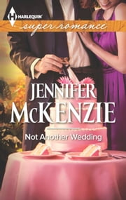 Not Another Wedding ebook by Jennifer McKenzie