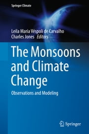 The Monsoons and Climate Change - Observations and Modeling ebook by