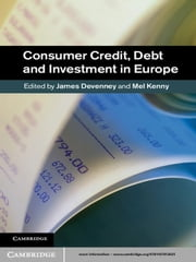 Consumer Credit, Debt and Investment in Europe ebook by James Devenney,Mel Kenny