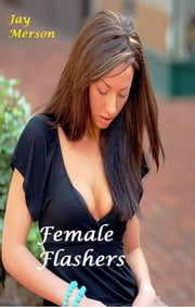 Female Flashers (erotica) ebook by Jay Merson