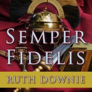 Semper Fidelis - A Novel of the Roman Empire audiobook by Ruth Downie