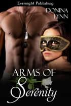 Arms of Serenity ebook by Donina Lynn