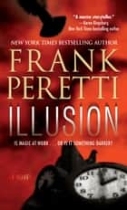 Illusion ebook by Frank Peretti
