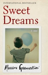 Sweet Dreams - A Novel ebook by Massimo Gramellini