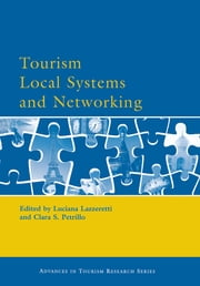Tourism Local Systems and Networking ebook by Luciana Lazzeretti,Clara S Petrillo