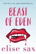 Beast of Eden ebook by Elise Sax