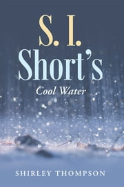 S. I. Short's - Cool Water ebook by Shirley Thompson