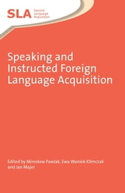 Speaking and Instructed Foreign Language Acquisition ebook by