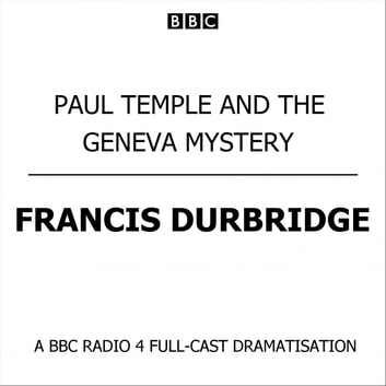 Paul Temple And The Geneva Mystery audiobook by Francis Durbridge