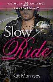 Slow Ride ebook by Kat Morrisey