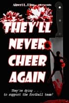 They'll Never Cheer Again ebook by Alpert L Pine