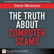 The Truth About Computer Scams ebook by Steve Weisman