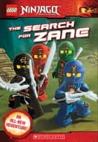 LEGO Ninjago: The Search for Zane (Chapter Book #7) ebook by Kate Howard