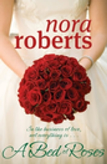 A Bed Of Roses - Number 2 in series ebook by Nora Roberts