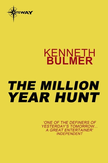The Million Year Hunt ebook by Kenneth Bulmer