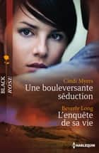 Une bouleversante séduction - L'enquête de sa vie ebook by Cindi Myers, Beverly Long