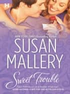 Sweet Trouble ebook by Susan Mallery